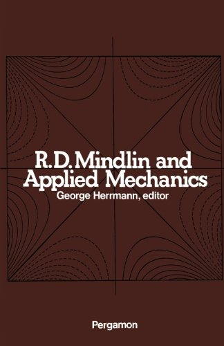 9781483123127: R. D. Mindlin and Applied Mechanics: A Collection of Studies in the Development of Applied Mechanics Dedicated to Professor Raymond D. Mindlin by His Former Students