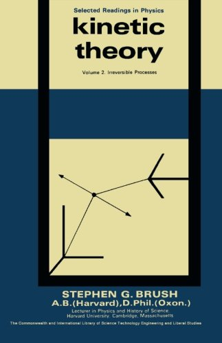 Kinetic Theory: Irreversible Processes (Volume 2): S. G. Brush