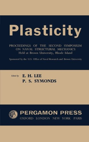 9781483123806: Plasticity: Proceedings of the Second Symposium on Naval Structural Mechanics
