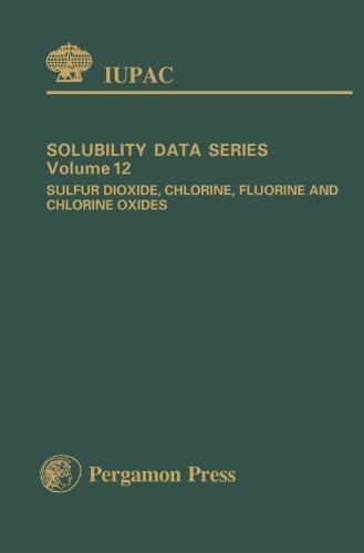 9781483124254: Sulfur Dioxide, Chlorine, Fluorine and Chlorine Oxides: Solubility Data Series: 12