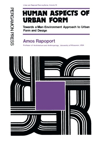 9781483124407: Human Aspects of Urban Form: Towards a Man-Environment Approach to Urban Form and Design