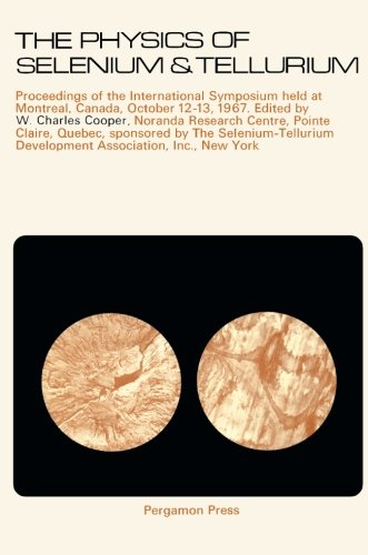 9781483125121: The Physics of Selenium and Tellurium: Proceedings of the International Symposium Held at Montreal, Canada October 12-13, 1967