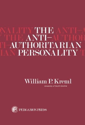 9781483125497: The Anti-Authoritarian Personality: International Series of Monographs in Experimental Psychology (Volume 21)