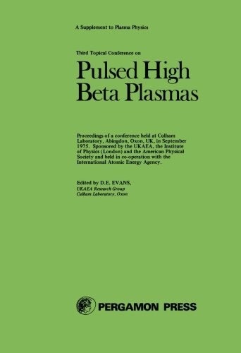9781483126289: Pulsed High Beta Plasmas: Proceedings of the Third Topical Conference Held at UKAEA Culham Laboratory Abingdon Oxfordshire U.K. 9-12 September 1975