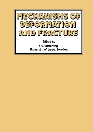 9781483126586: Mechanisms of Deformation and Fracture: Proceedings of the Interdisciplinary Conference Held at the University of Lulea, Lulea, Sweden, September 20-22, 1978