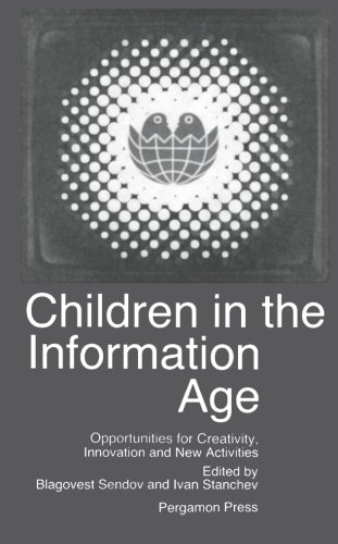 9781483126609: Children in the Information Age: Opportunities for Creativity, Innovation and New Activities