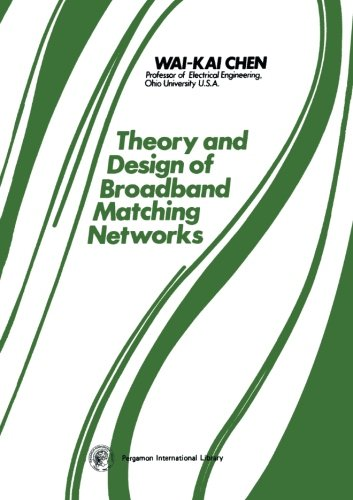 9781483127026: Theory and Design of Broadband Matching Networks: Applied Electricity and Electronics