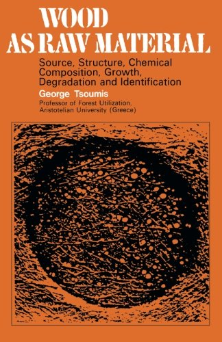 9781483127101: Wood as Raw Material: Source, Structure, Chemical Composition, Growth, Degradation and Identification