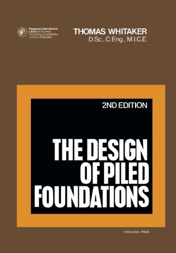 9781483127255: The Design of Piled Foundations: Structures and Solid Body Mechanics