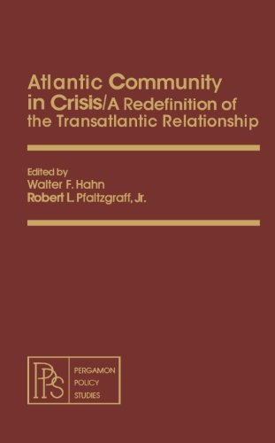 9781483127484: Atlantic Community in Crisis: A Redefinition of the Transatlantic Relationship