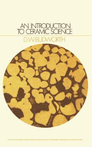 9781483127972: An Introduction to Ceramic Science: The Commonwealth and International Library: Materials Science and Technology (Ceramics Division)
