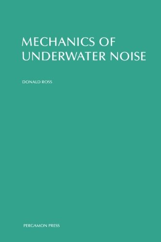 9781483128047: Mechanics of Underwater Noise