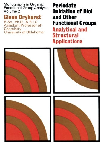 Periodate Oxidation of Diol and Other Functional Groups: Analytical and Structural Applications: ...