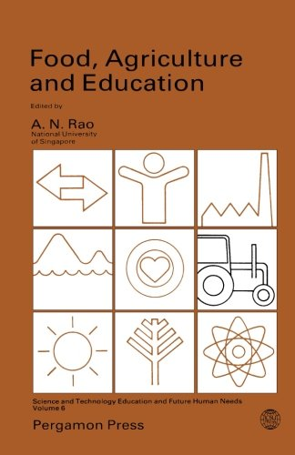 9781483128993: Food, Agriculture and Education: Science and Technology Education and Future Human Needs: Volume 6