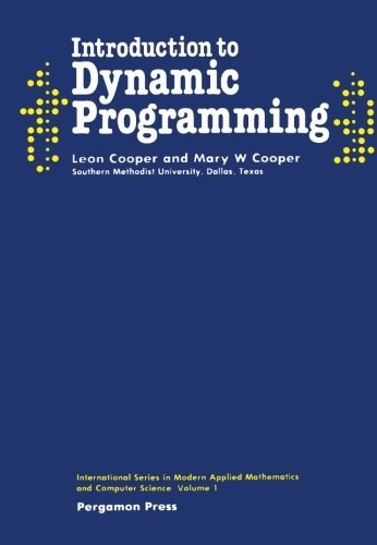 9781483129167: Introduction to Dynamic Programming: International Series in Modern Applied Mathematics and Computer Science, Volume 1