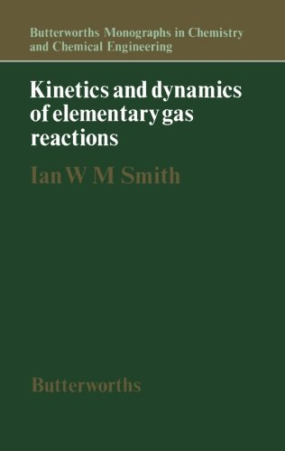 9781483129570: Kinetics and Dynamics of Elementary Gas Reactions: Butterworths Monographs in Chemistry and Chemical Engineering