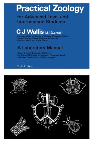 Practical Zoology: For Advanced Level and Intermediate: C. J. Wallis