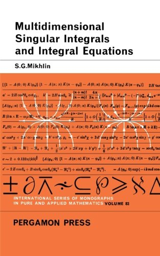 9781483132075: Multidimensional Singular Integrals and Integral Equations: International Series of Monographs in Pure and Applied Mathematics