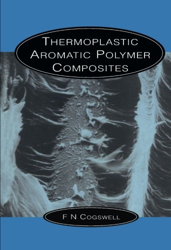 9781483132341: Thermoplastic Aromatic Polymer Composites: A Study of the Structure, Processing and Properties of Carbon Fibre Reinforced Polyetheretherketone and Related Materials