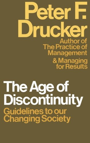 9781483133003: The Age of Discontinuity: Guidelines to Our Changing Society
