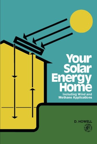 9781483133072: Your Solar Energy Home: Including Wind and Methane Applications