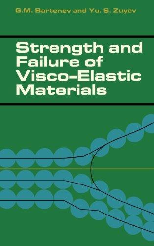 9781483168296: Strength and Failure of Visco-Elastic Materials