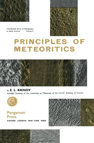 9781483168654: Principles of Meteoritics: International Series of Monographs on Earth Sciences: 7