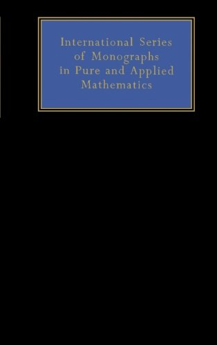 Generalized Analytic Functions: International Series of Monographs on Pure and Applied Mathematics:...