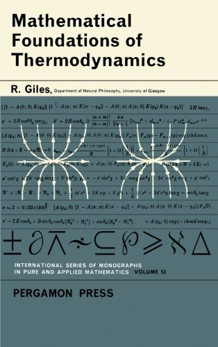 Mathematical Foundations of Thermodynamics: International Series of: R. Giles