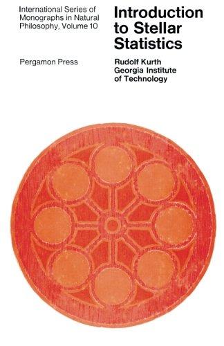 Introduction to Stellar Statistics: International Series of: Rudolf Kurth