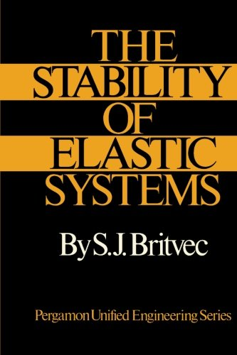 9781483169361: The Stability of Elastic Systems: Pergamon Unified Engineering Series