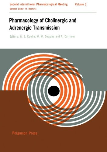 9781483169583: Pharmacology of Cholinergic and Adrenergic Transmission: Proceedings of the Second International Pharmacological Meeting, August 20-23, 1963