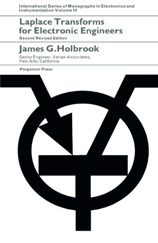 Laplace Transforms for Electronic Engineers: International Series: James G. Holbrook
