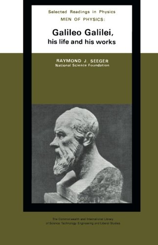 9781483170183: Men of Physics: Galileo Galilei, His Life and His Works