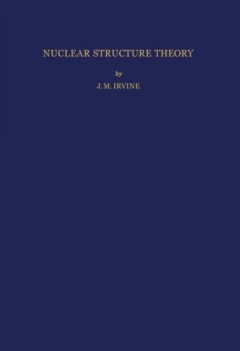9781483170947: Nuclear Structure Theory: International Series of Monographs in Natural Philosophy (Volume 49)