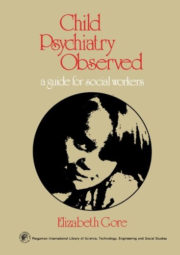 9781483171289: Child Psychiatry Observed: A Guide for Social Workers