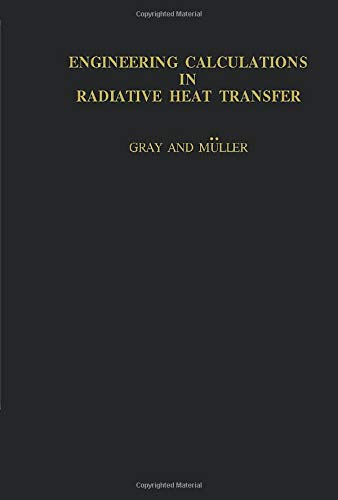 9781483171395: Engineering Calculations in Radiative Heat Transfer: International Series on Materials Science and Technology