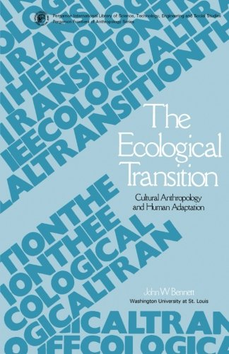 9781483171456: The Ecological Transition: Cultural Anthropology and Human Adaptation