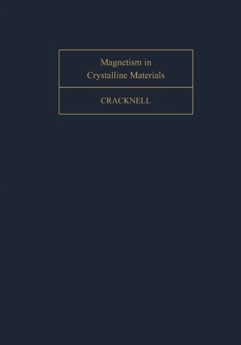9781483171487: Magnetism in Crystalline Materials: Applications of the Theory of Groups of Cambiant Symmetry (Volume 72)