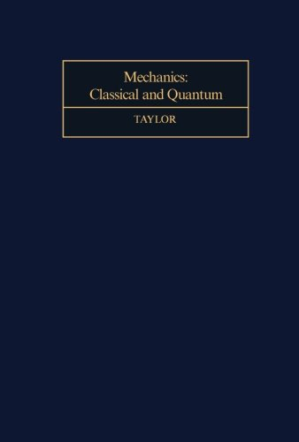 9781483171531: Mechanics: Classical and Quantum
