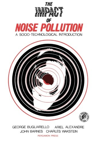 9781483171609: The Impact of Noise Pollution: A Socio-Technological Introduction