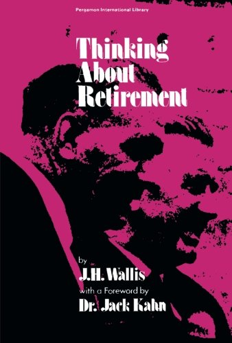 9781483171630: Thinking About Retirement: Problems and Progress in Development