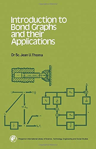 9781483171838: Introduction to Bond Graphs and Their Applications: Pergamon International Library of Science, Technology, Engineering and Social Studies