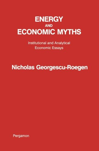 9781483172156: Energy and Economic Myths: Institutional and Analytical Economic Essays