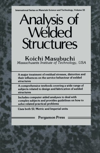 9781483172620: Analysis of Welded Structures: Residual Stresses, Distortion, and their Consequences