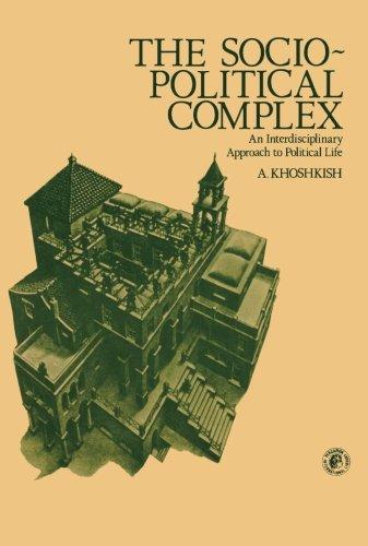 9781483172941: The Socio-Political Complex: An Interdisciplinary Approach to Political Life