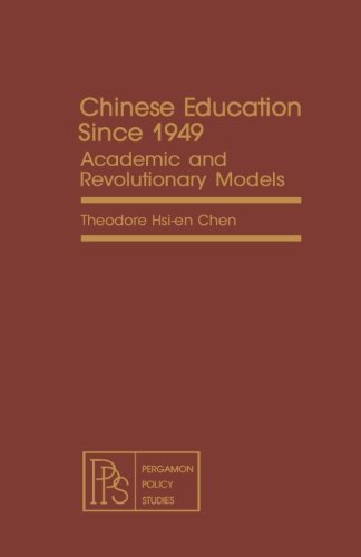 9781483173092: Chinese Education Since 1949: Academic and Revolutionary Models
