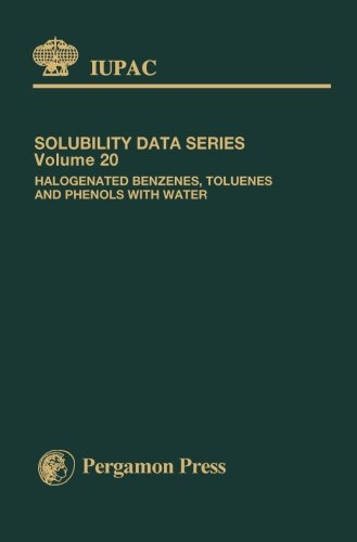 9781483173146: Halogenated Benzenes, Toluenes and Phenols with Water: Solubility Data Series (Volume 20)