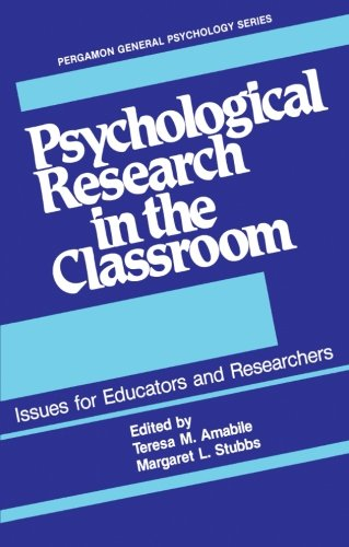 9781483174532: Psychological Research in the Classroom: Issues for Educators and Researchers