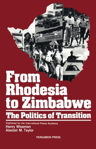 9781483174556: From Rhodesia to Zimbabwe: The Politics of Transition
